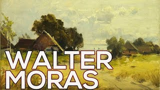 Walter Moras: A collection of 164 paintings (HD)