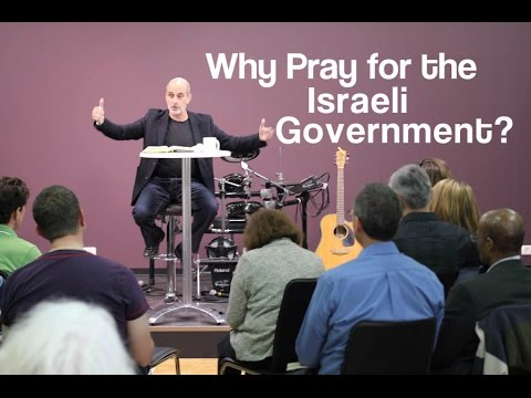 Why Pray for the Israeli Government?