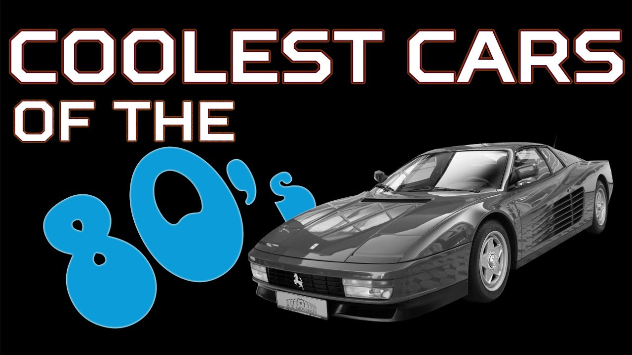 Coolest Cars Of The S YouTube - Cool cars 80s