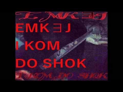 EMK∃J -I KOM DO SHOK ( OFFICIAL SONG 2015)