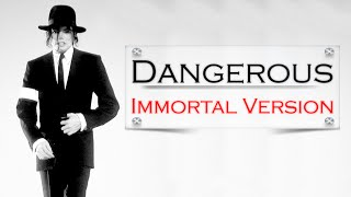 Michael Jackson - Dangerous [Immortal Version]