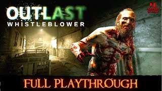 Outlast : Whistle Blower | Full Playthrough | Longplay Gameplay Walkthrough No Commentary 1080P