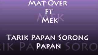 Mat Over ft Mek Sorong Papan Tarik Papan