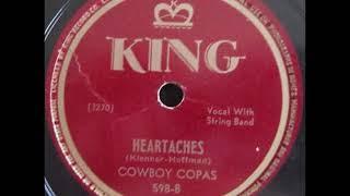Cowboy Copas ~ Heartaches (1946)