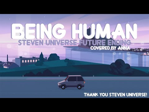 Being Human (Steven Universe Future) 【covered By Anna】