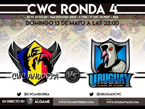 [LIVE]: ¡¡¡CWC ANDORRA VS CWC URUGUAY!!! 30 VS 30!!! JORNADA 4 CWC!! Clash of Clans - [ALGAME]