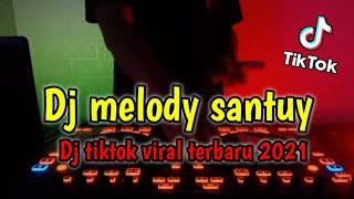 Dj Santuy Melody Dj Tiktok Terbaru 2021 Melody Old X Ampun Dj