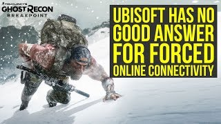 Ghost Recon Breakpoint Gameplay - There Is No Good Answer For Forced Online Connectivity