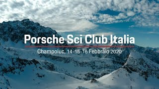 Porsche Sci Club Italia  |  Champoluc Aftermovie 2020