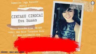 Cintaku CingCai - Eva Susan Karaoke Tanpa Vokal