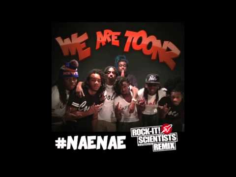 Drop That Nae Nae Remix (Produced by the ROCK-IT! SCIENTISTS) - We Are Toonz