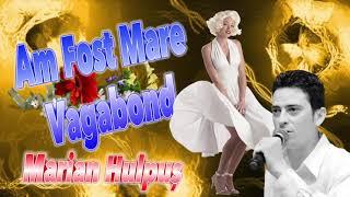 Marian Hulpus - Am Fost Mare Vagabond, Remade