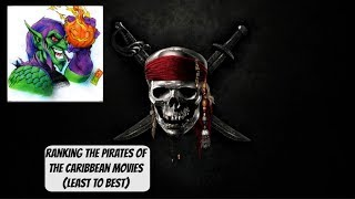 Ranking The Pirates Of Caribbean Movies (Least To Best)