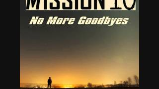Mission 10 -  No More Goodbyes