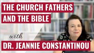 #5 Dr. Jeannie Constantinou -  How does the Church Fathers interpret the Bible?
