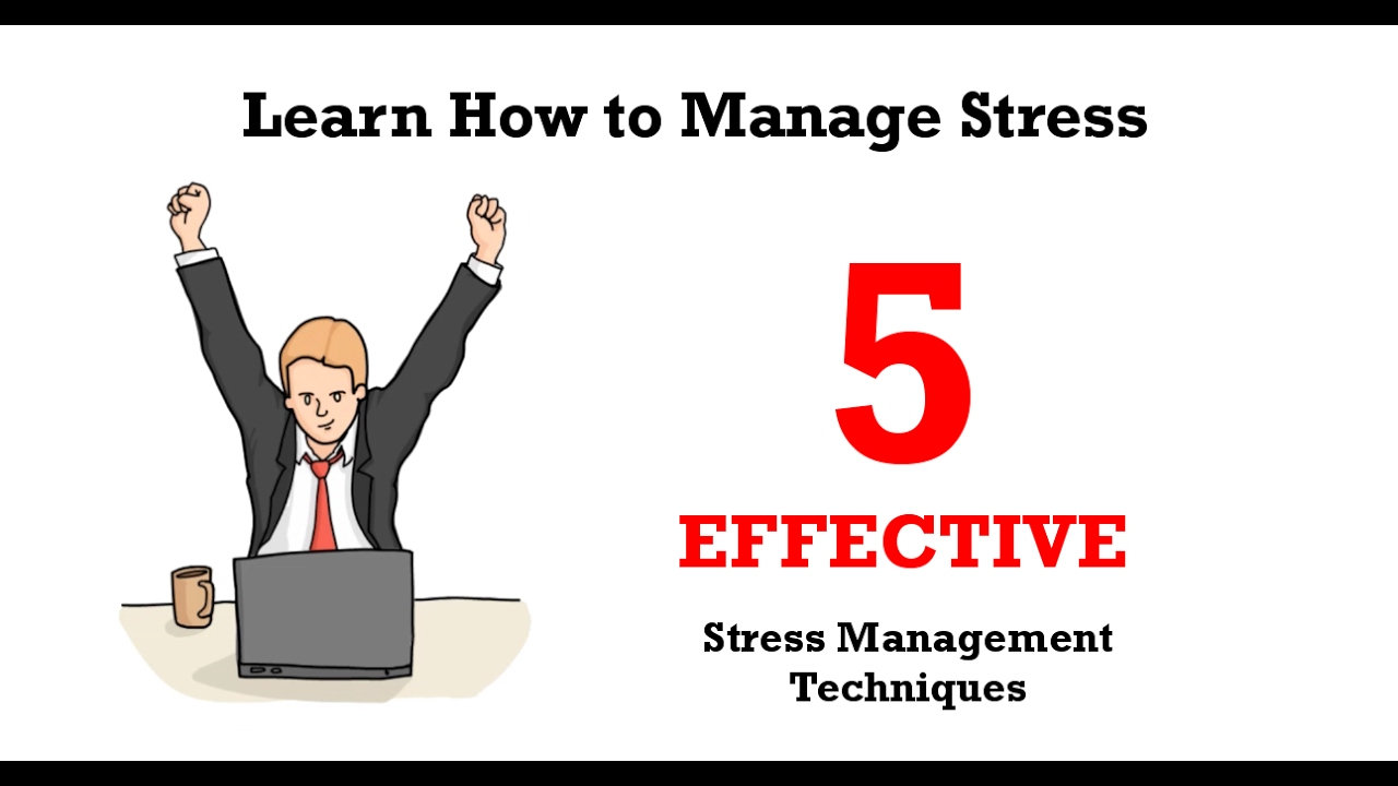 Learn How to Manage Stress: 5 Effective Stress Management ...