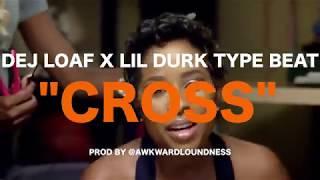 """DEJ LOAF X LIL DURK - TYPE BEAT """"CROSS"""""""