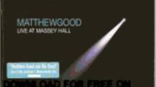 matthew good - Load Me Up - Live At Masey Hall