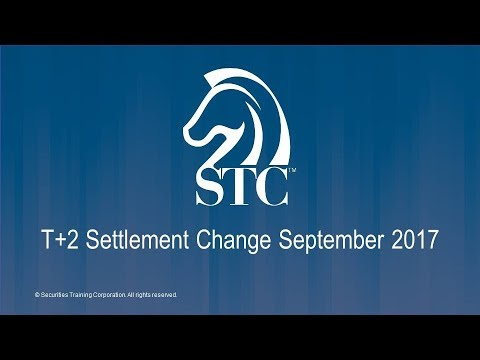 Securities Training Corporation - T+2 Settlement Update