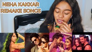 Original Vs Remake Neha Kakkar Special Which Song Do You Like the Most? REACTION