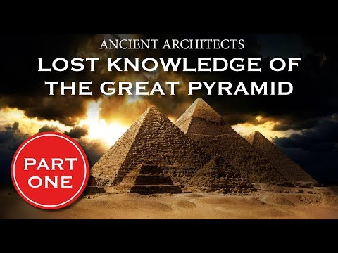 Lost Knowledge of The Great Pyramid of Egypt | Ancient Architects