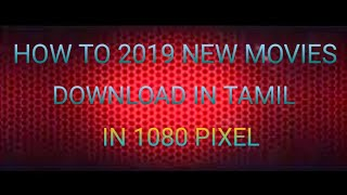 How to Tamil new movies download in 2019