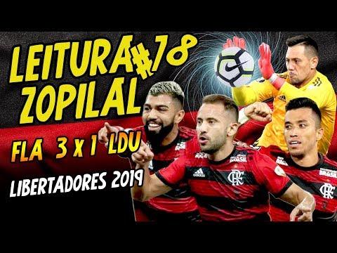 LEITURA ZOPILAL #78 - Flamengo 3 x 1 LDU - Libertadores 2019