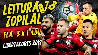 Download Video LEITURA ZOPILAL #78 - Flamengo 3 x 1 LDU - Libertadores 2019 MP3 3GP MP4