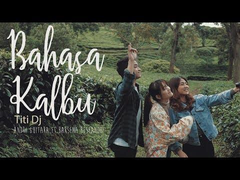 Bahasa Kalbu - Titi Dj (Andri Guitara ft Barsena Bestandhi) cover