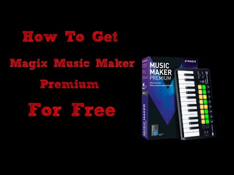 How To Get Magix Music Maker For Free! *Easy*