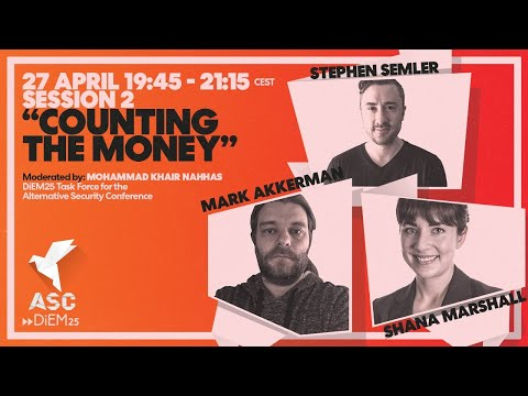 """Alternative Security Conference: """"Counting the Money"""" with S. Semler, S. Marshall and M. Akkerman"""