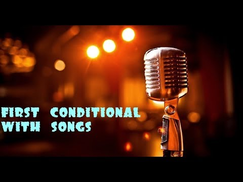 First Conditional with songs