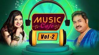 Music Cafe   Hits Of Kumar Sanu - Alka Yagnik   Volume 2   The Audio Music Box