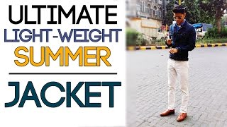 lightweight summer jackets for men   how to style men s jackets   mayank bhattacharya