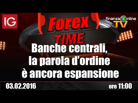 Forex Time - Banche centrali, la parola d'ordine è ancora espansione