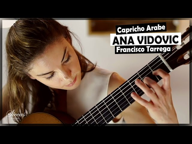 Ana Vidovic plays Capricho Árabe by Francisco Tárrega | @SiccasGuitars