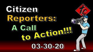 Citizen Reporters: A Call to ACTION!!!