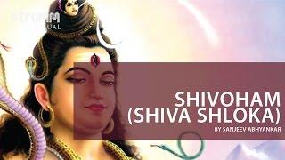 Shivoham (Shiva Shloka) by Sanjeev Abhyankar