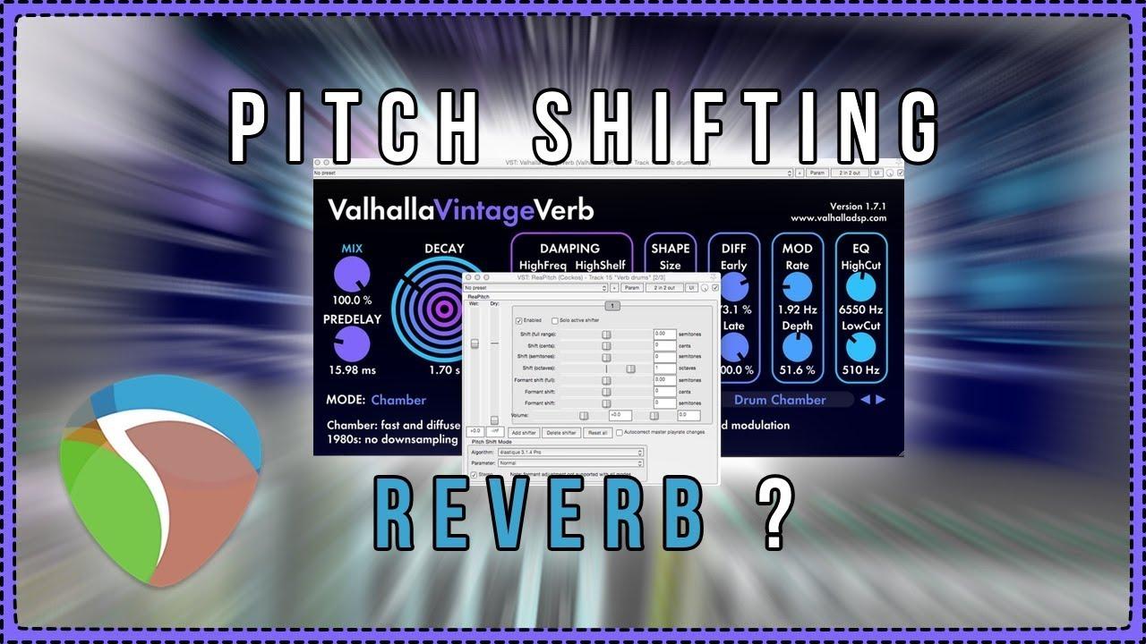 Pitch Shifting a Reverb ?