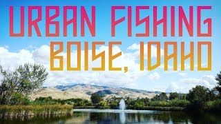 Urban Fishing in Boise Idaho Fishing Outdoors Adventure Nowhere Pacific