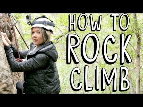 LEARNING HOW TO ROCK CLIMB
