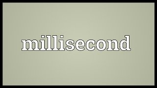 Millisecond Meaning