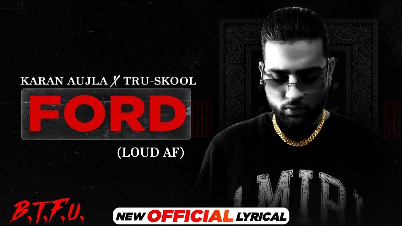 Download KARAN AUJLA : Ford (Official Lyrical) | Tru-Skool | New Punjabi Song 2021 | Latest Punjabi Song 2021