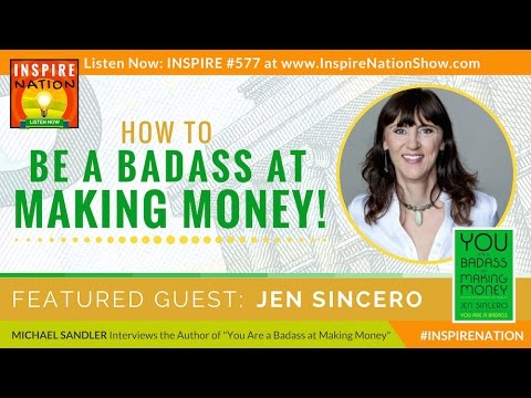🌟 JEN SINCERO: How to Be a Badass at Making Money! – Master