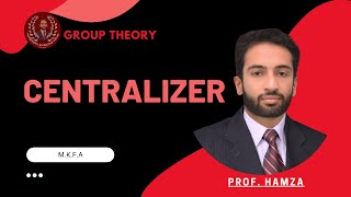 Centralizer of a group in Urdu/Hindi (M.K.F.A)
