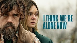 I Think We're Alone Now - Official Trailer