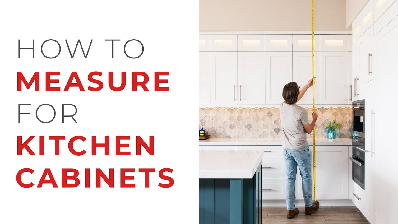 How To Measure For Kitchen Cabinets