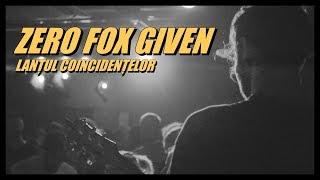 Zero Fox Given - Lanțul Coincidențelor (Official Video)