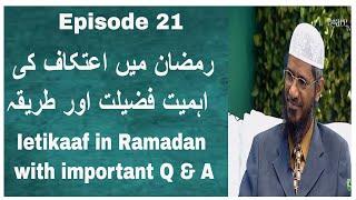 Dr Zakir Naik Ramadan Special || Ietikaf in Ramadan || virtue and blessings _ Episode 21