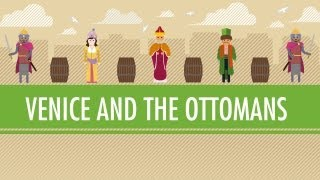 Venice and the Ottoman Empire: Crash Course World History #19(, 2012-05-31T21:07:19.000Z)